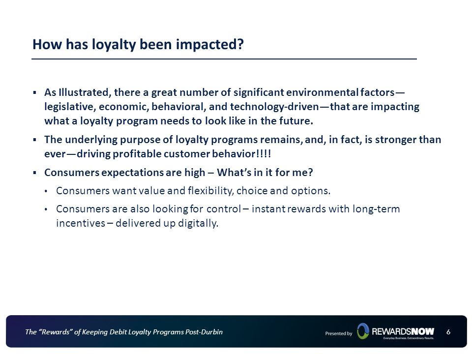 """66 The """"Rewards"""" of Keeping Debit Loyalty Programs Post-Durbin How has loyalty been impacted?  As Illustrated, there a great number of significant en"""