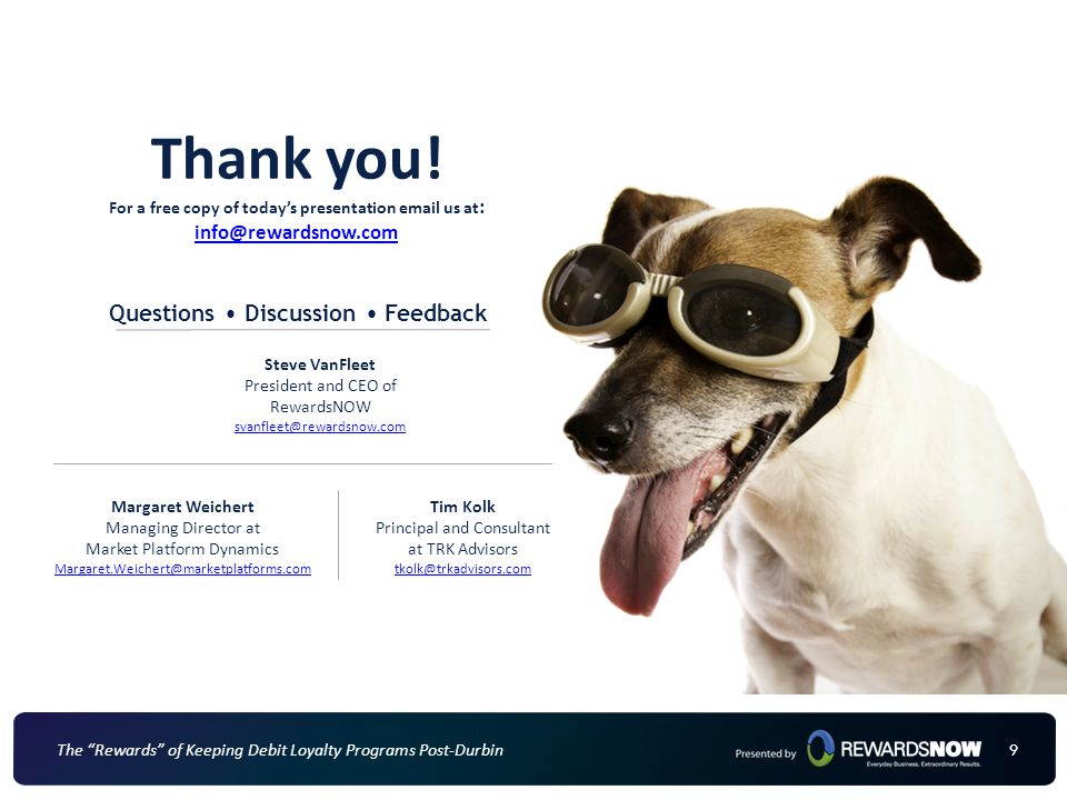 99 Thank you! Questions Discussion Feedback For a free copy of today's presentation email us at : info@rewardsnow.com Margaret Weichert Managing Direc