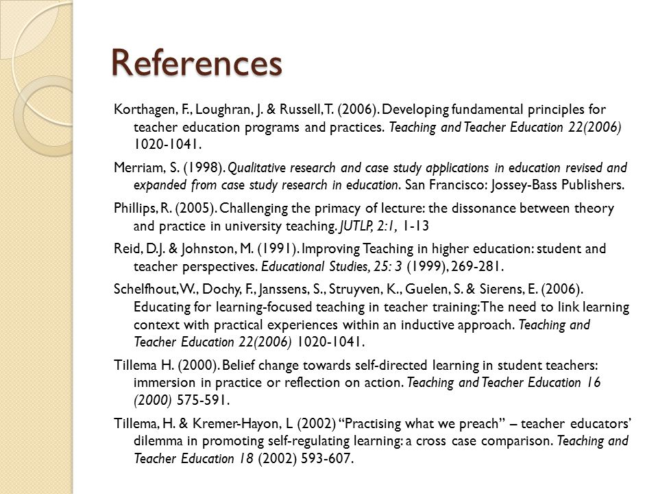 References Korthagen, F., Loughran, J. & Russell, T.