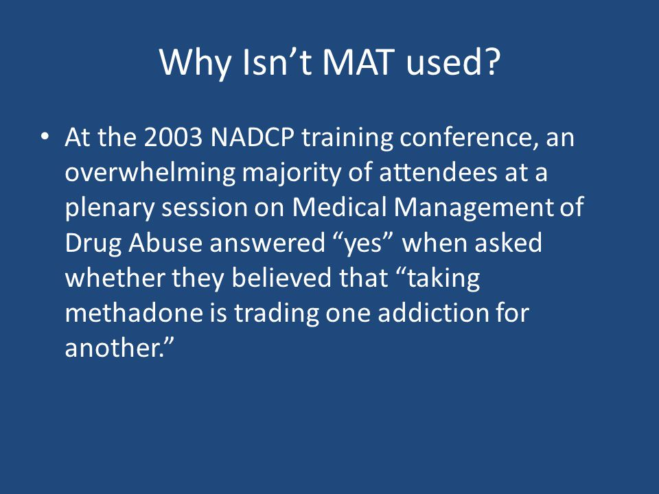 Why Isn't MAT used.