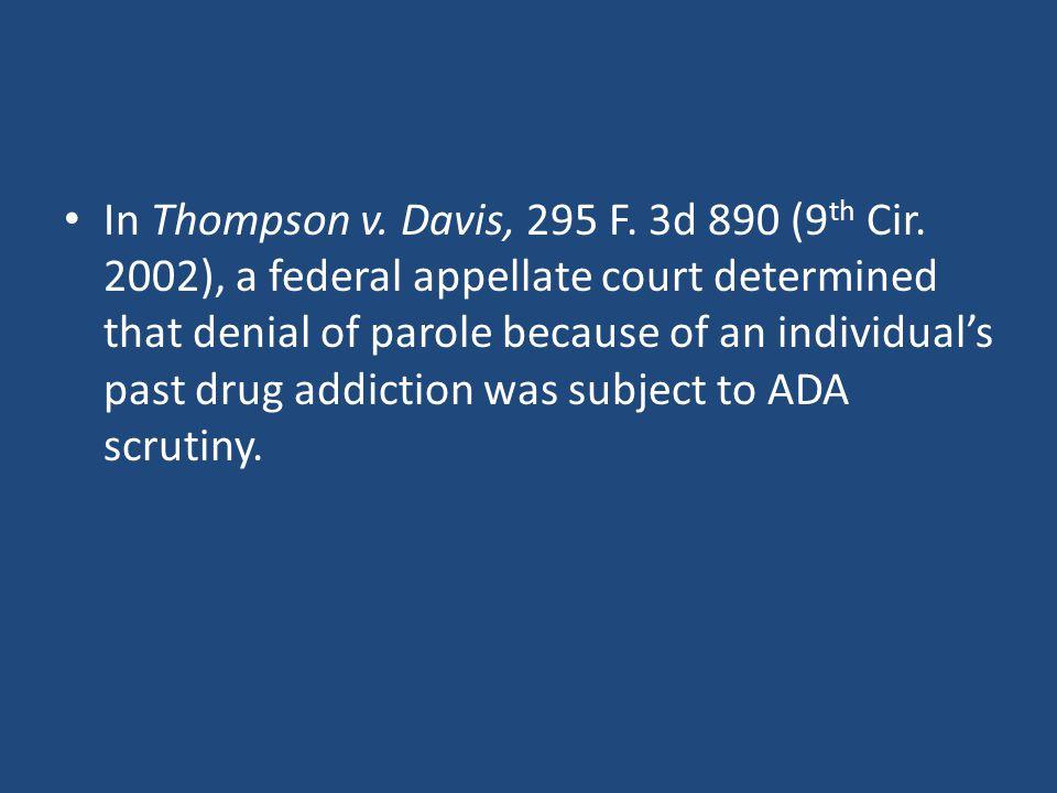 In Thompson v. Davis, 295 F. 3d 890 (9 th Cir.