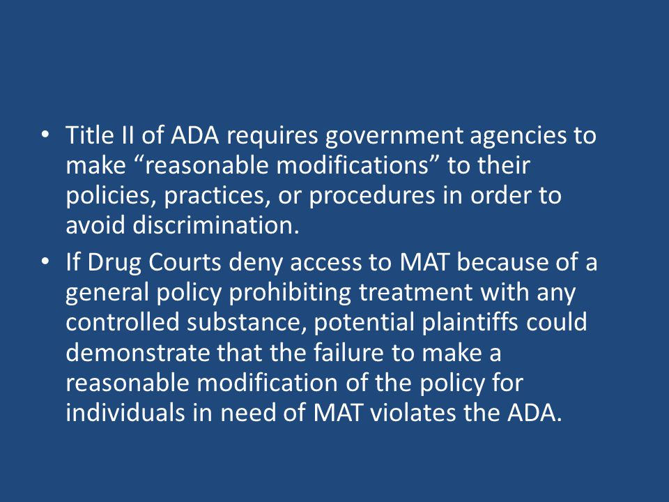 Title II of ADA requires government agencies to make reasonable modifications to their policies, practices, or procedures in order to avoid discrimination.