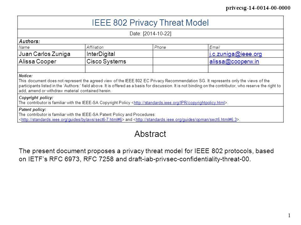 privecsg-14-0014-00-0000 2 IEEE 802 Privacy Threat Model Juan Carlos Zúñiga Alissa Cooper