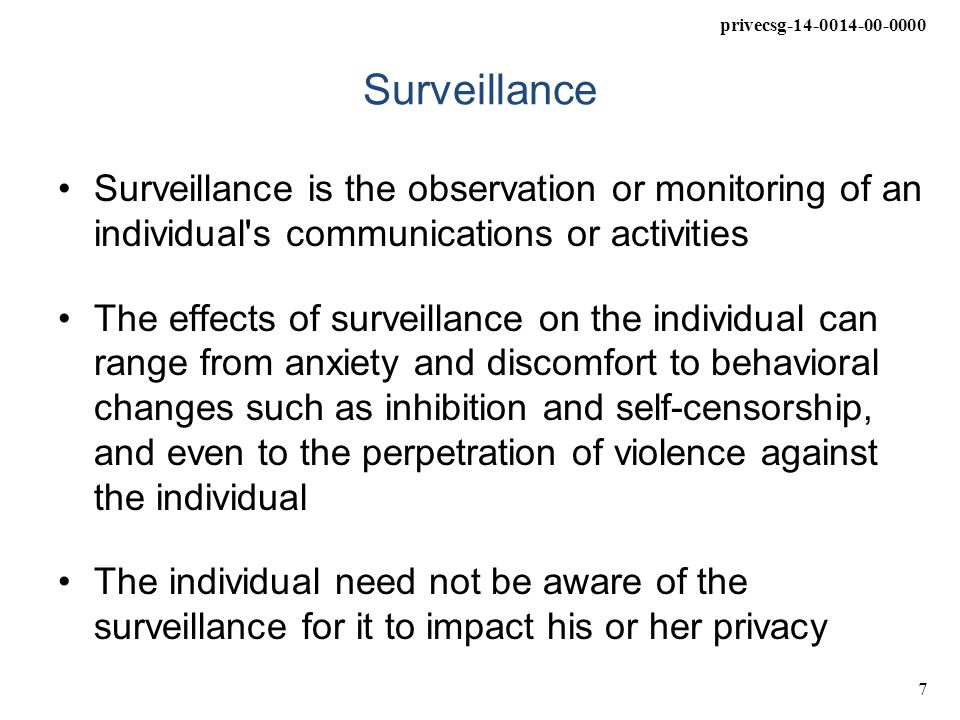 privecsg-14-0014-00-0000 8 Targeted Monitoring In some cases a single individual/host or limited group of individuals/hosts may become monitoring targets –Network admin monitoring potential attacker(s) –Law enforcement investigating an individual –Retailer monitoring customers –Parent monitoring a child –Etc.