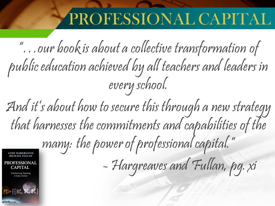 …our book is about a collective transformation of public education achieved by all teachers and leaders in every school.