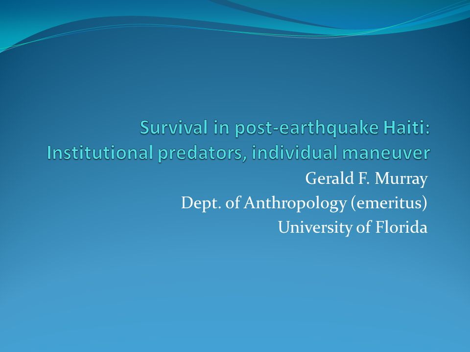 Gerald F. Murray Dept. of Anthropology (emeritus) University of Florida