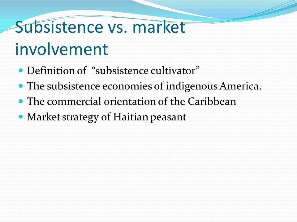 Subsistence vs.