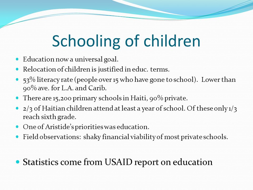 Schooling of children Education now a universal goal.