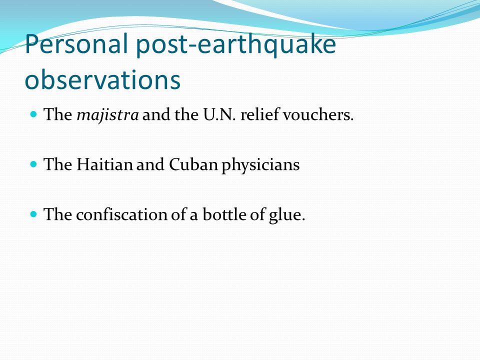 Personal post-earthquake observations The majistra and the U.N.