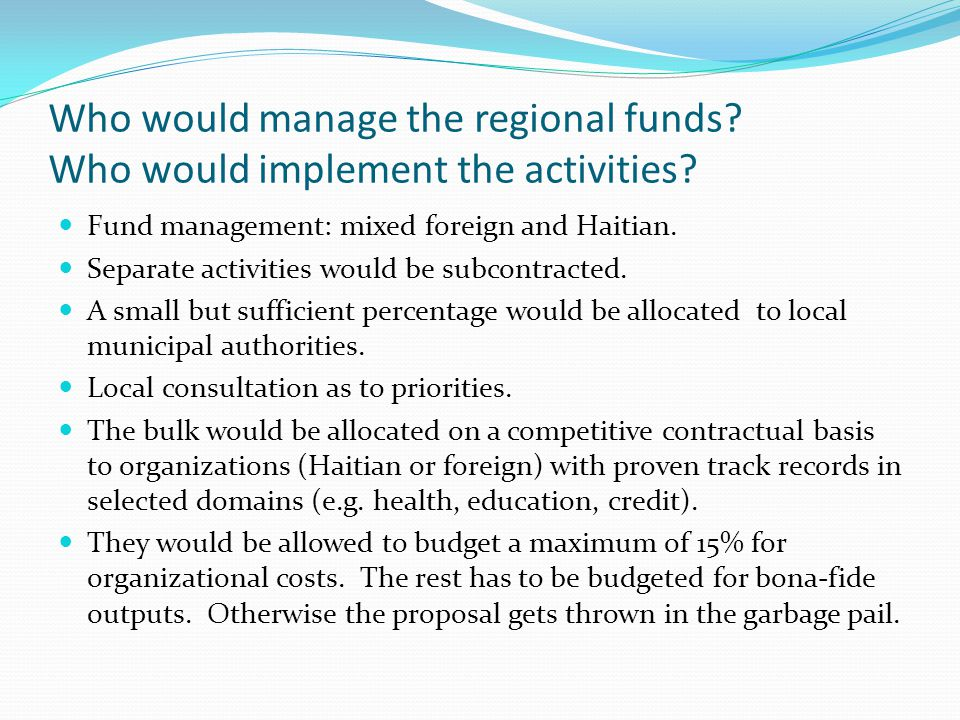 Who would manage the regional funds. Who would implement the activities.
