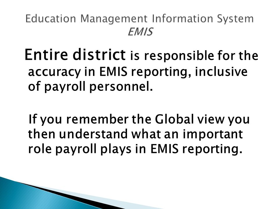 Entire district is responsible for the accuracy in EMIS reporting, inclusive of payroll personnel.