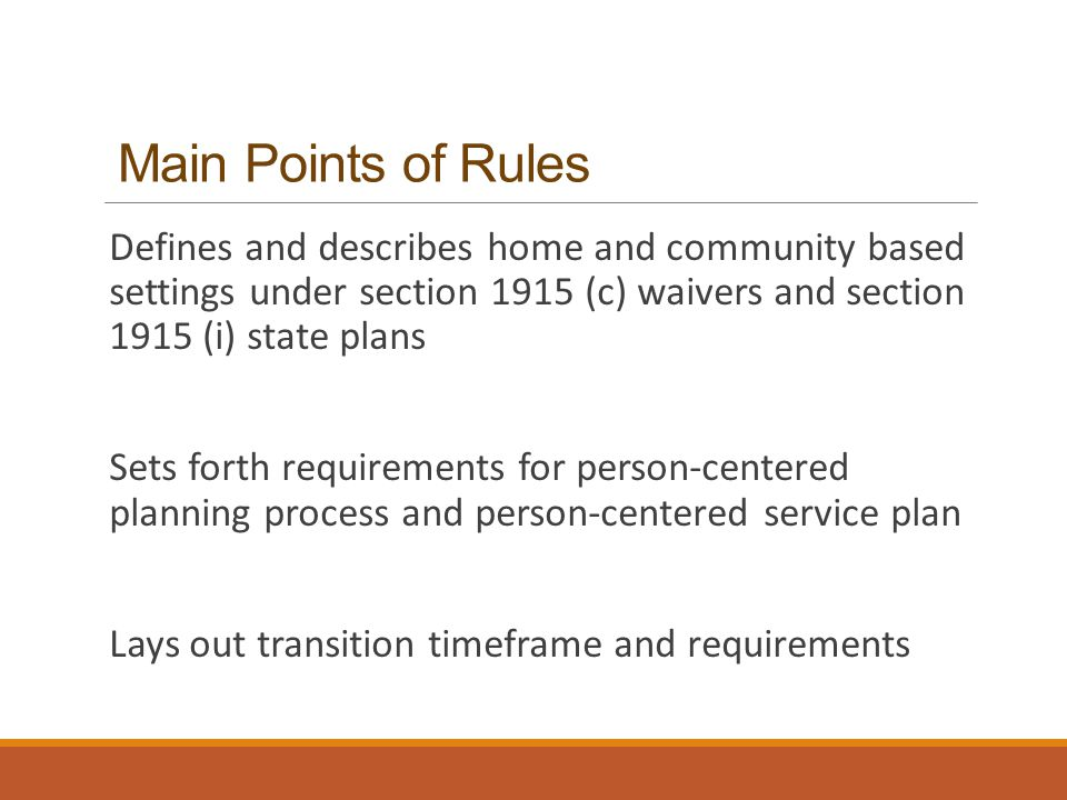 Person Centered Planning Person centered planning has been part of the delivery of services to children and adults with disabilities for many years For the first time, the HCBS rule puts the requirements for person-centered planning into regulation – known in the HCBS rule as person centered service planning.