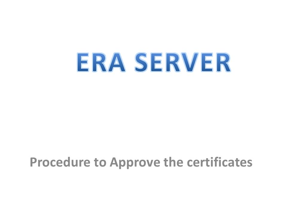 Procedure to Approve the certificates