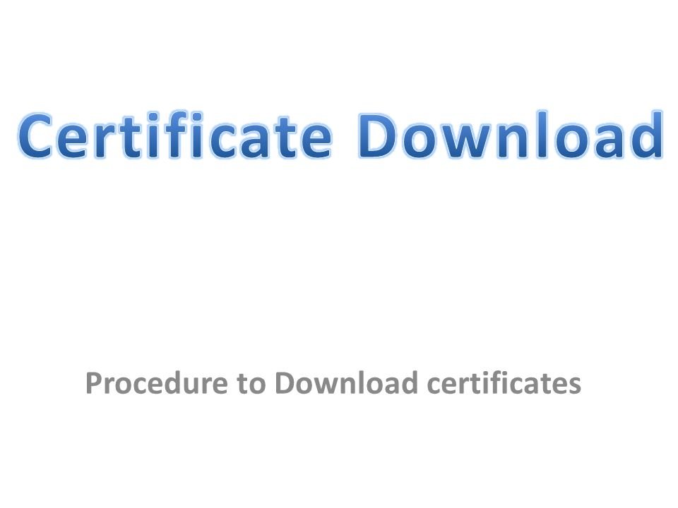 Procedure to Download certificates
