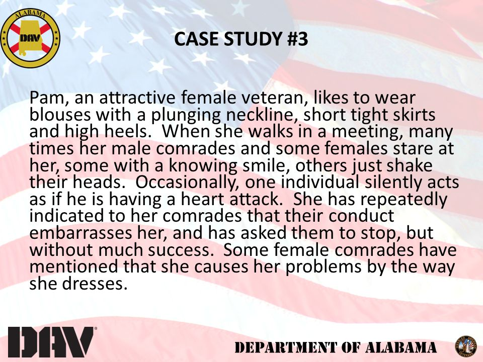 DEPARTMENT OF ALABAMA Pam, an attractive female veteran, likes to wear blouses with a plunging neckline, short tight skirts and high heels.