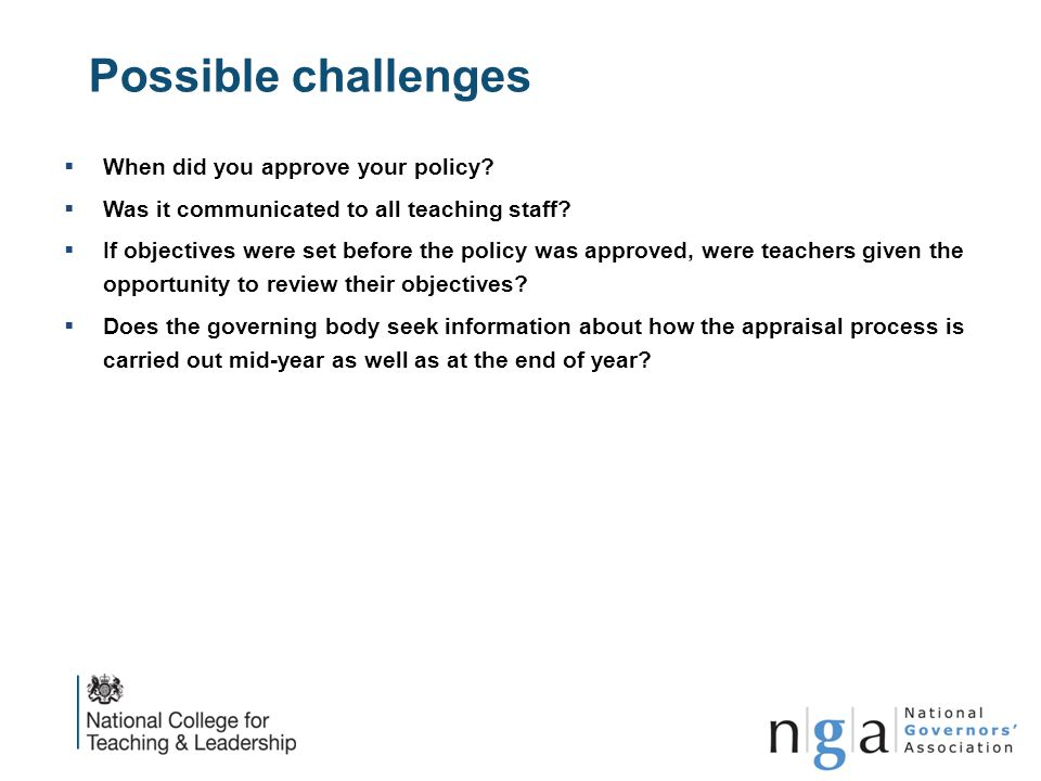 Possible challenges  When did you approve your policy?  Was it communicated to all teaching staff?  If objectives were set before the policy was ap