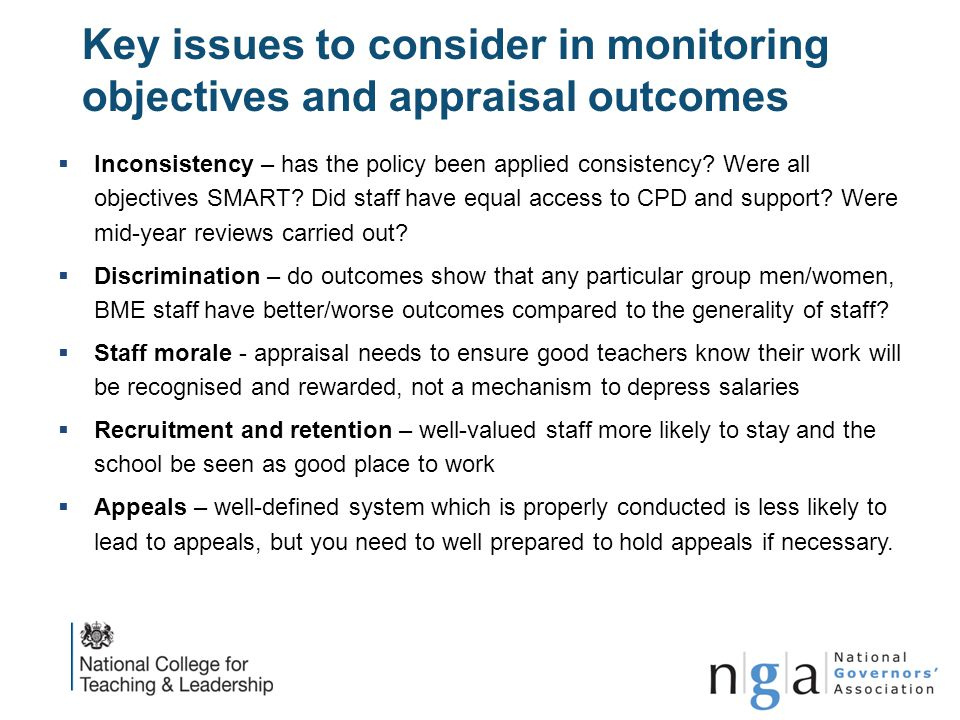 Key issues to consider in monitoring objectives and appraisal outcomes  Inconsistency – has the policy been applied consistency? Were all objectives