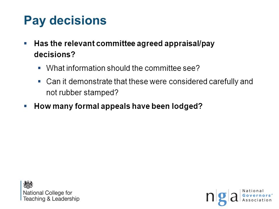 Pay decisions  Has the relevant committee agreed appraisal/pay decisions?  What information should the committee see?  Can it demonstrate that thes