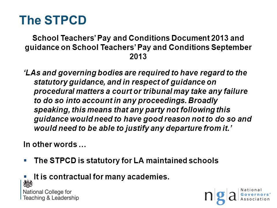 The STPCD School Teachers' Pay and Conditions Document 2013 and guidance on School Teachers' Pay and Conditions September 2013 'LAs and governing bodi