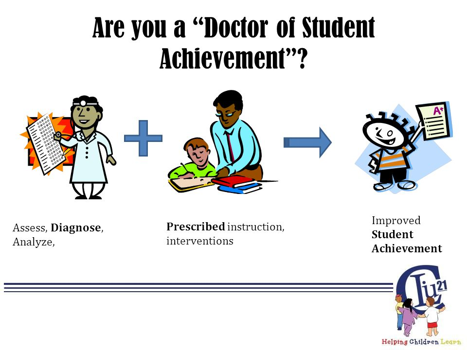 Are you a Doctor of Student Achievement .