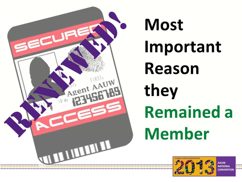 Most Important Reason they Remained a Member RENEWED!