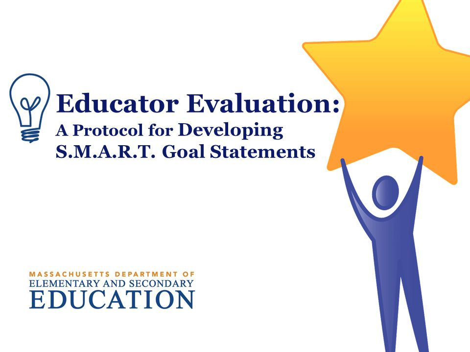Educator Evaluation: A Protocol for Developing S.M.A.R.T. Goal Statements