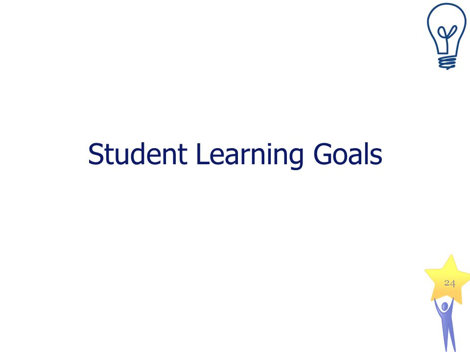 Student Learning Goals 24