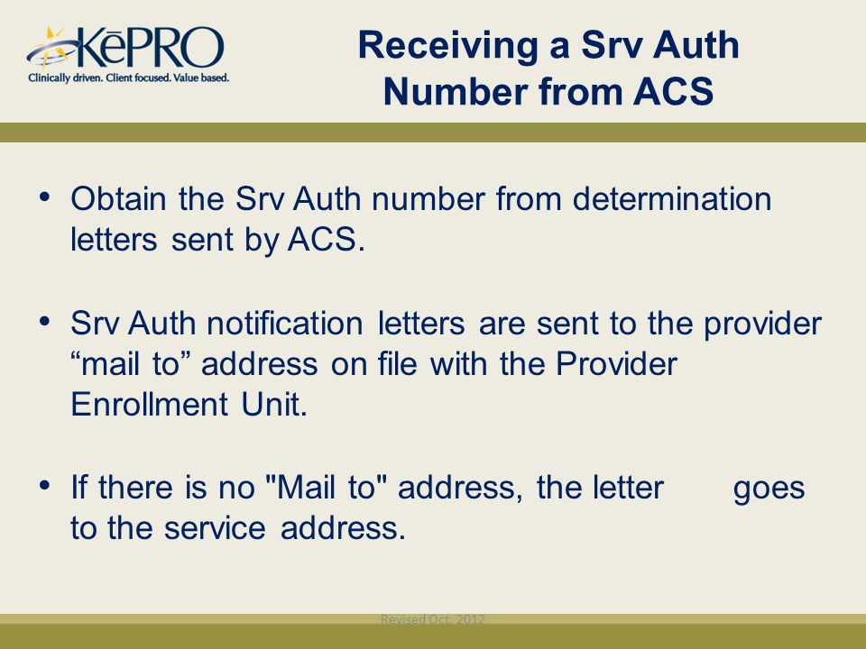 Receiving a Srv Auth Number from ACS Obtain the Srv Auth number from determination letters sent by ACS. Srv Auth notification letters are sent to the