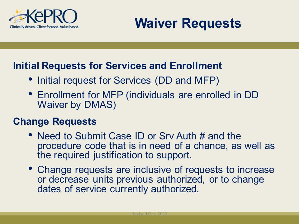 Waiver Requests Initial Requests for Services and Enrollment Initial request for Services (DD and MFP)‏ Enrollment for MFP (individuals are enrolled i