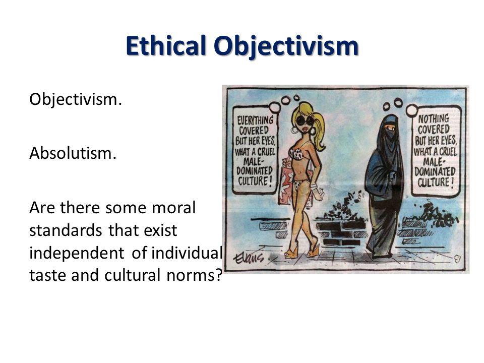 Ethical Objectivism Objectivism.Absolutism.