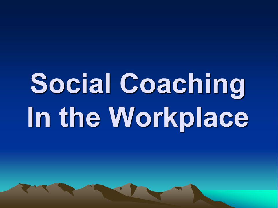 Social Coaching 1.Values 2.Self-Advocacy 3.Social Skills 4.Communication Skills