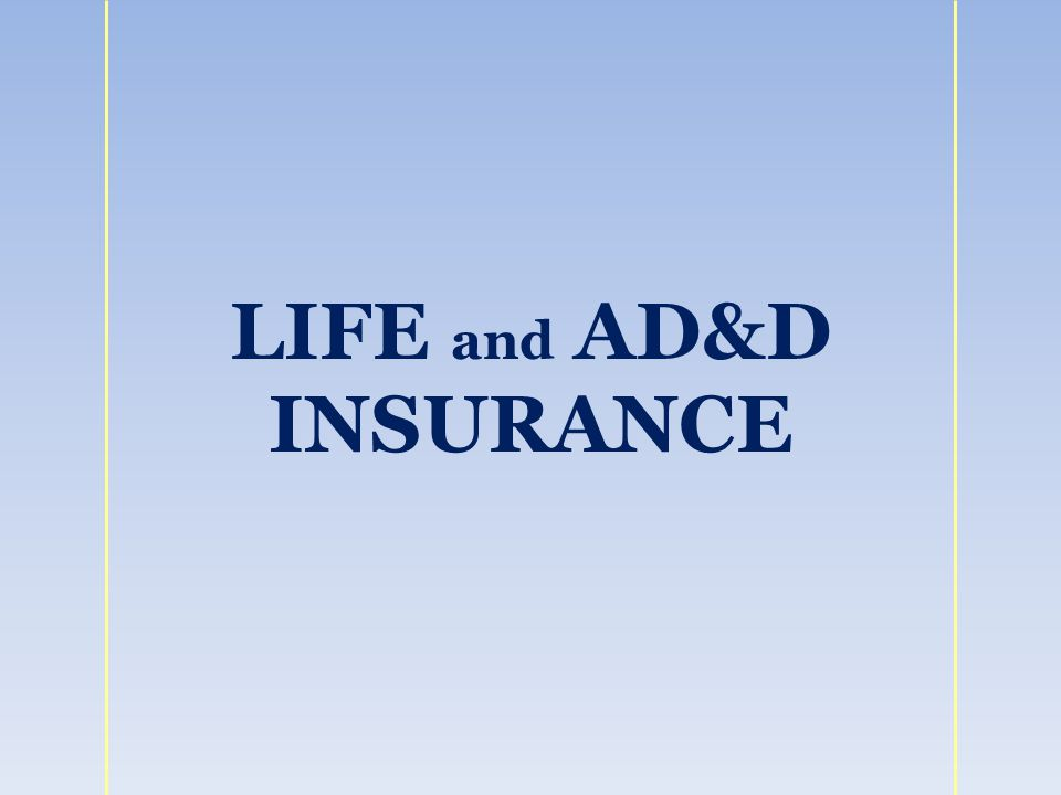LIFE and AD&D INSURANCE