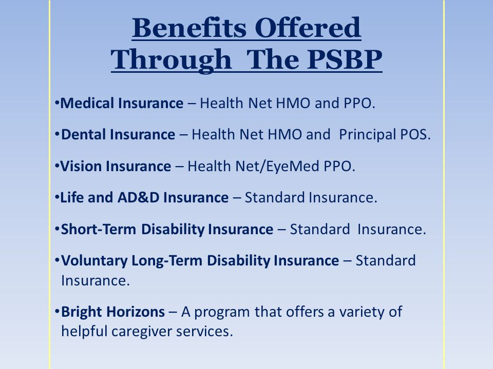 Benefits Offered Through The PSBP Medical Insurance – Health Net HMO and PPO.