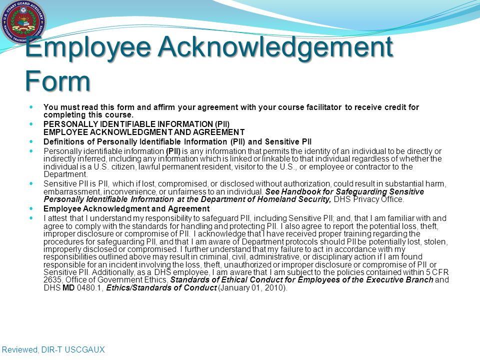 Reviewed, DIR-T USCGAUX Employee Acknowledgement Form You must read this form and affirm your agreement with your course facilitator to receive credit for completing this course.