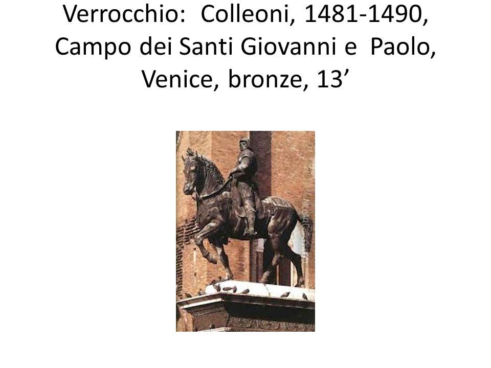 Verrocchio: Colleoni, 1481-1490, Campo dei Santi Giovanni e Paolo, Venice, bronze, 13'
