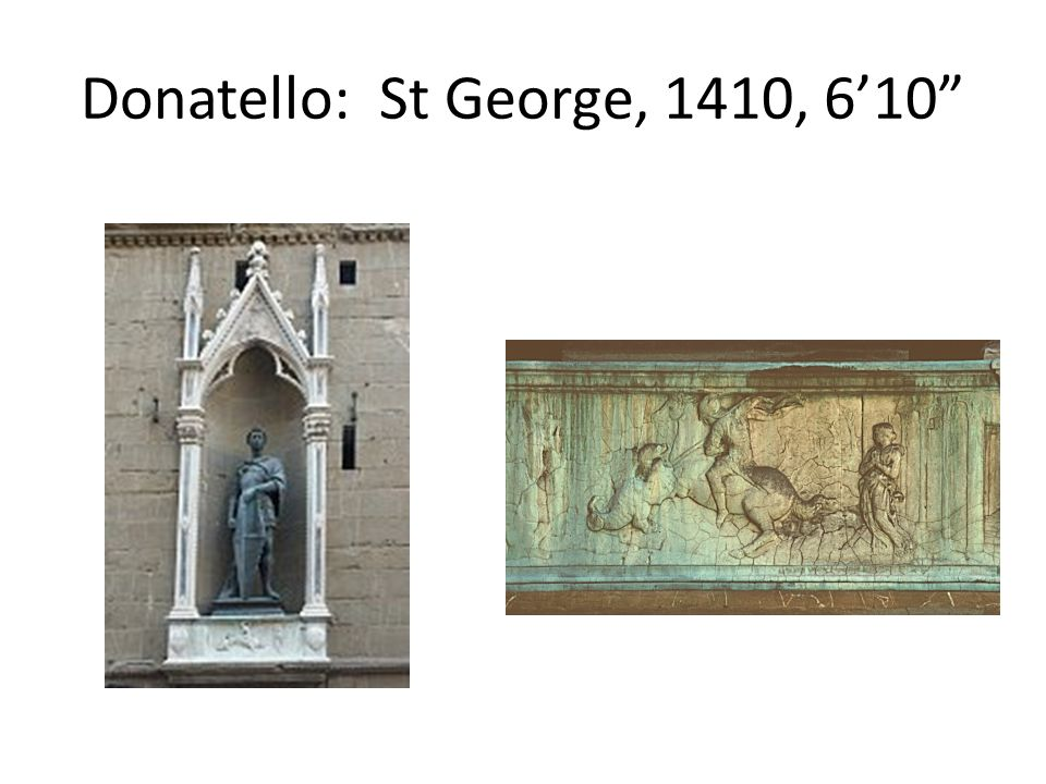 Donatello: St George, 1410, 6'10