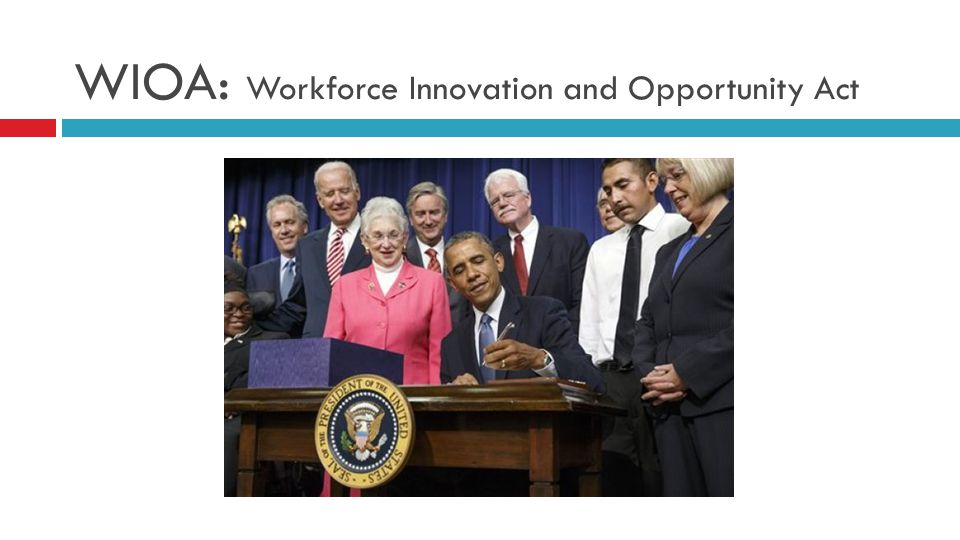 WIOA: Workforce Innovation and Opportunity Act