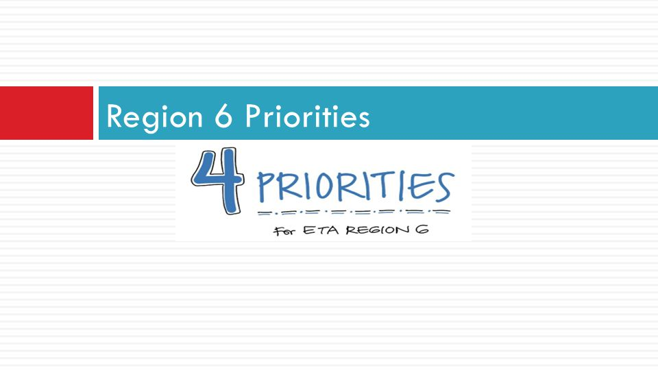 Region 6 Priorities