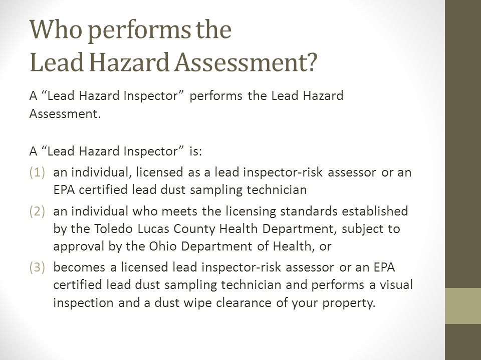 Who performs the Lead Hazard Assessment.