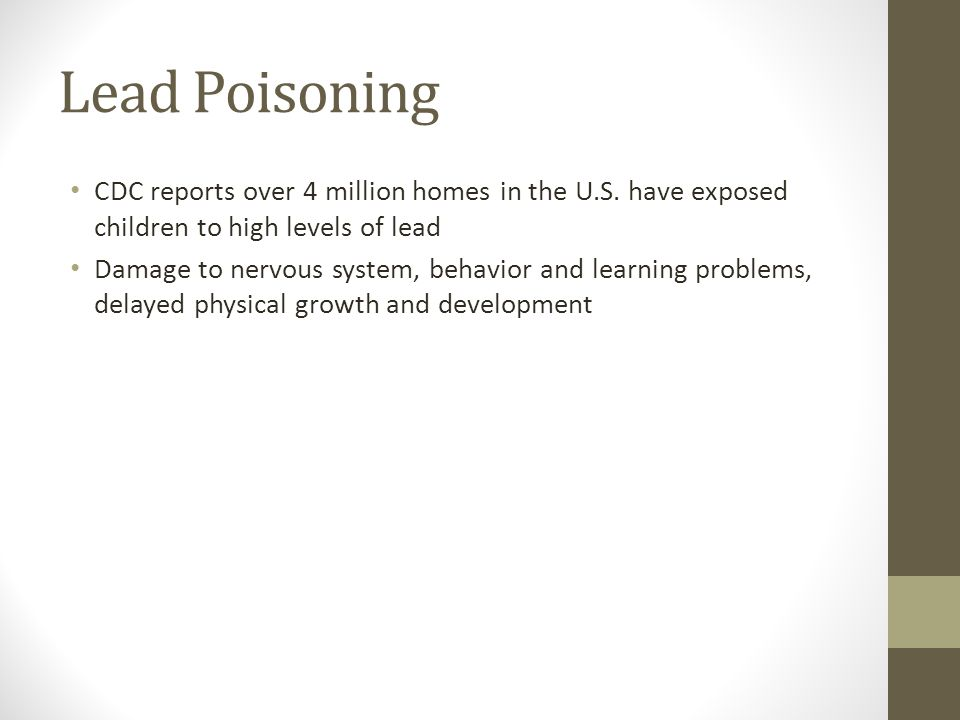 Lead Poisoning CDC reports over 4 million homes in the U.S.