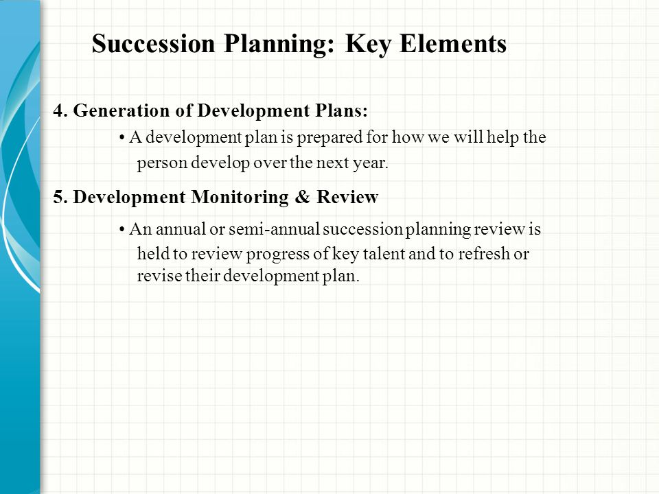 4. Generation of Development Plans: A development plan is prepared for how we will help the person develop over the next year. 5. Development Monitori