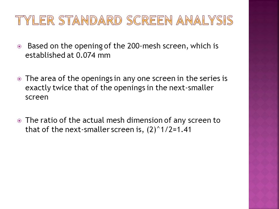  Based on the opening of the 200-mesh screen, which is established at 0.074 mm  The area of the openings in any one screen in the series is exactly