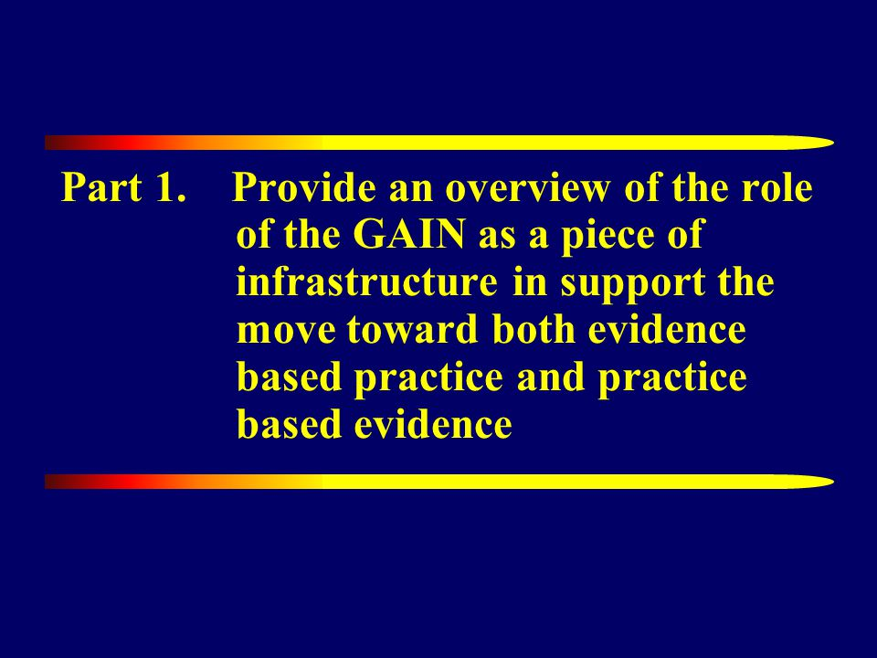 Across measures, the GAIN has a Common Factor Structure of Psychopathology Source: Dennis, Chan, and Funk (2006) CFI=.92, RMSEA=.06 allowing for age
