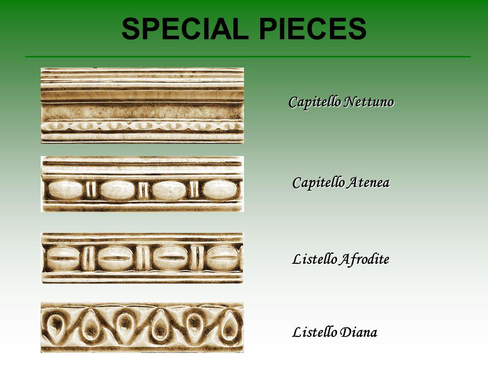 SPECIAL PIECES Capitello Nettuno Capitello Atenea Listello Afrodite Listello Diana