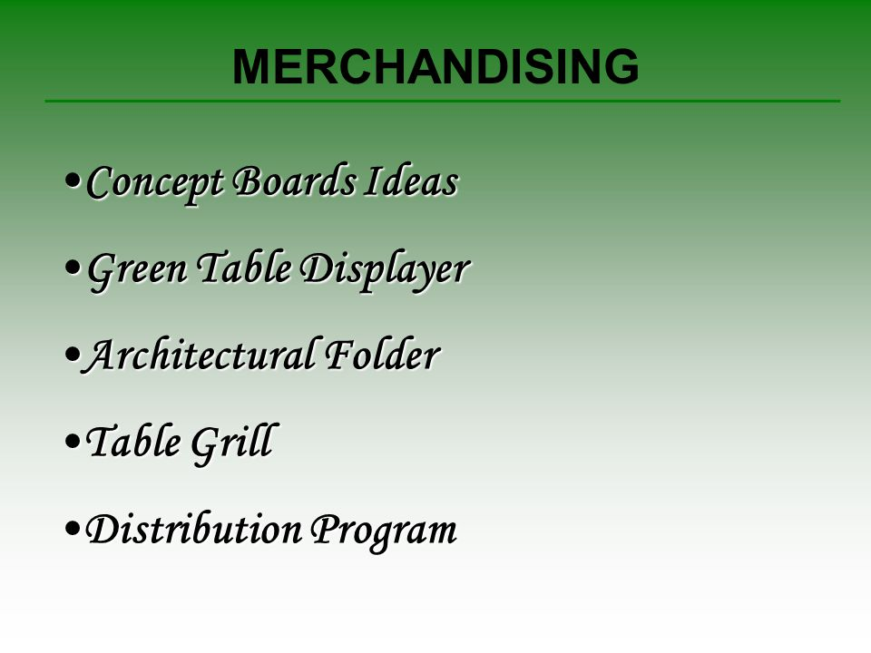 MERCHANDISING Concept Boards IdeasConcept Boards Ideas Green Table DisplayerGreen Table Displayer Architectural FolderArchitectural Folder Table GrillTable Grill Distribution ProgramDistribution Program