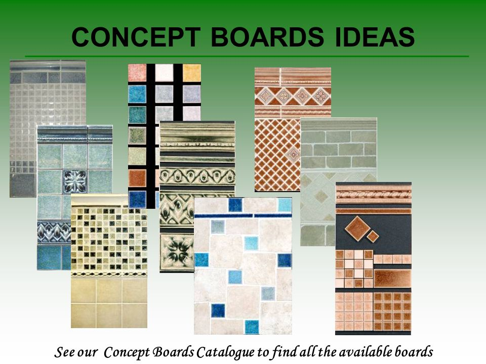 CONCEPT BOARDS IDEAS See our Concept Boards Catalogue to find all the available boards