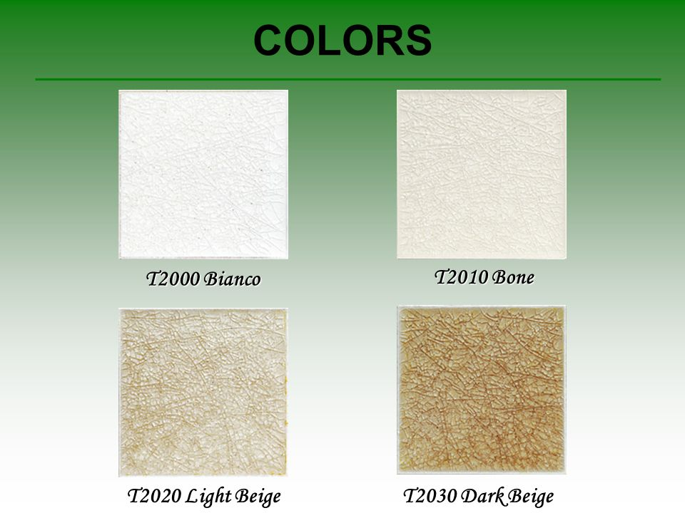 COLORS T2000 Bianco T2010 Bone T2020 Light Beige T2030 Dark Beige