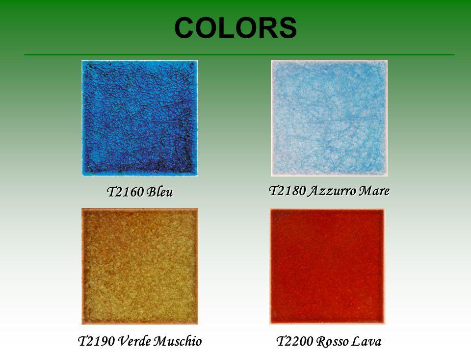COLORS T2160 Bleu T2190 Verde Muschio T2200 Rosso Lava T2180 Azzurro Mare