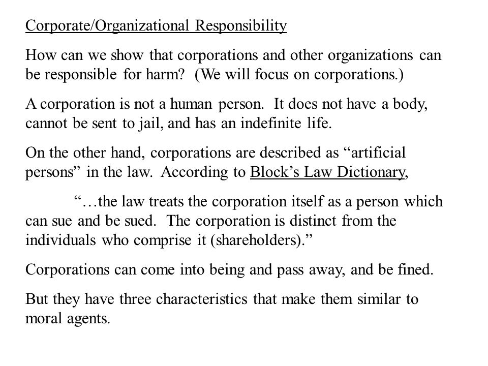 Corporate/Organizational Responsibility How can we show that corporations and other organizations can be responsible for harm.