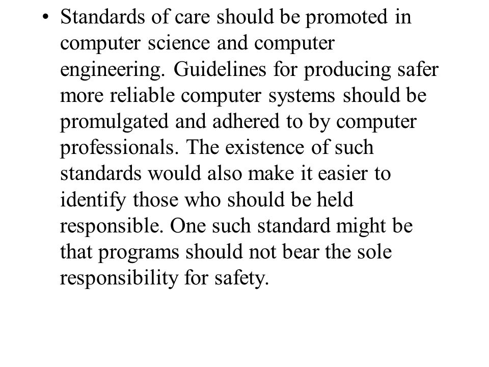 Standards of care should be promoted in computer science and computer engineering.
